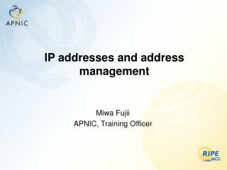 IP addresses and address management