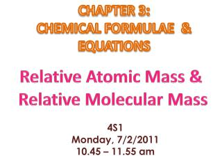 CHAPTER 3:  CHEMICAL FORMULAE   &  EQUATIONS