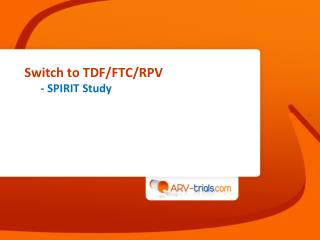 Switch to TDF/FTC/RPV - SPIRIT Study