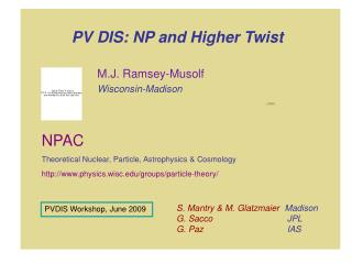 PV DIS: NP and Higher Twist