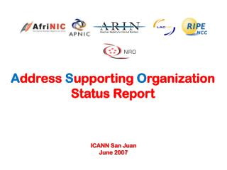 A ddress  S upporting  O rganization Status Report