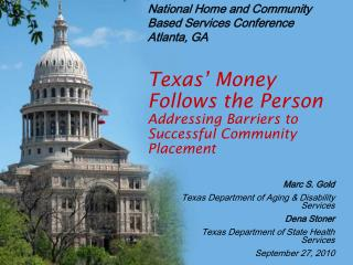 Texas' Money Follows the Person  Addressing Barriers to Successful Community Placement
