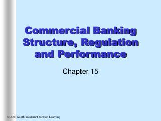 Commercial Banking Structure, Regulation and Performance