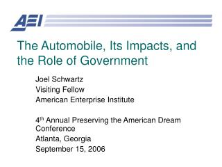 The Automobile, Its Impacts, and the Role of Government
