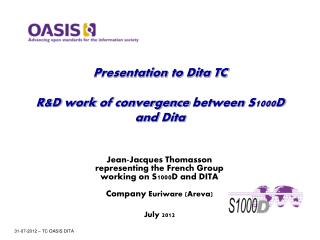 Presentation  to  Dita  TC R&D  work  of convergence  between  S1000D and  Dita
