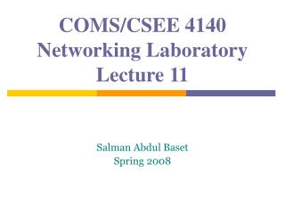 COMS/CSEE 4140 Networking Laboratory Lecture 11