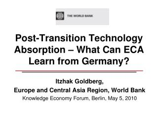 Post-Transition Technology Absorption – What Can ECA Learn from Germany ?