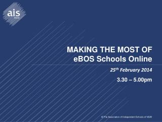 MAKING THE MOST OF  eBOS Schools Online