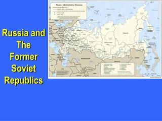 Russia and The Former Soviet Republics