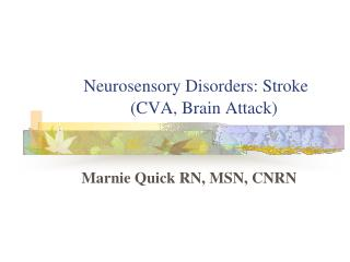Neurosensory Disorders: Stroke                    (CVA, Brain Attack)