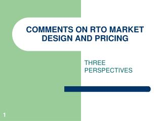 COMMENTS ON RTO MARKET DESIGN AND PRICING