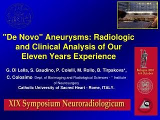 """De Novo"" Aneurysms: Radiologic and Clinical Analysis of Our Eleven Years Experience"