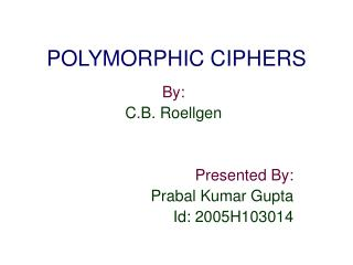 POLYMORPHIC CIPHERS