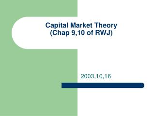 Capital Market Theory (Chap 9,10 of RWJ)