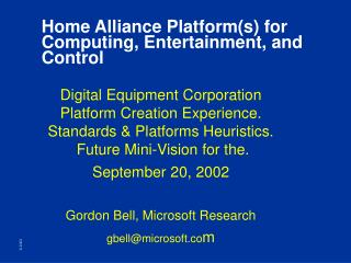 Home Alliance Platform(s) for Computing, Entertainment, and Control