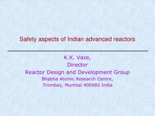 Safety aspects of Indian advanced reactors