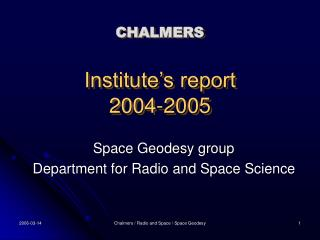 CHALMERS Institute's report 2004-2005