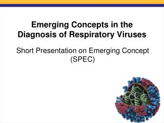 Emerging Concepts in the Diagnosis of Respiratory Viruses