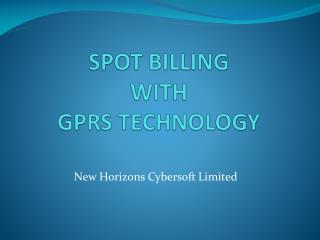 SPOT BILLING WITH GPRS TECHNOLOGY