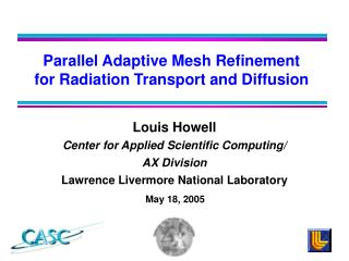 Parallel Adaptive Mesh Refinement for Radiation Transport and Diffusion