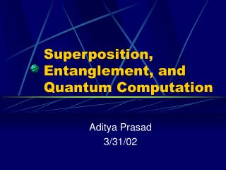 Superposition, Entanglement, and Quantum Computation