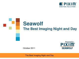 Seawolf  The Best Imaging Night and Day