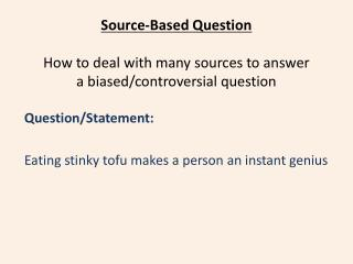 Source-Based Question How to deal with many sources to answer a biased/controversial question