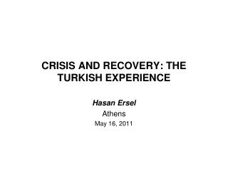 CRISIS AND RECOVERY: THE TURKISH EXPERIENCE
