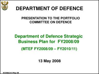 PRESENTATION TO THE PORTFOLIO COMMITTEE ON DEFENCE