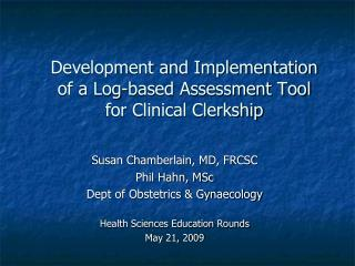 Development and Implementation of a Log-based Assessment Tool    for Clinical Clerkship