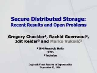 Secure Distributed Storage: Recent Results and Open Problems