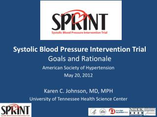 Systolic Blood Pressure Intervention Trial   Goals and Rationale