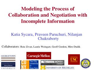 Modeling the Process of Collaboration and Negotiation with Incomplete Information
