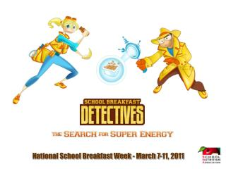 National School Breakfast Week - March 7-11, 2011