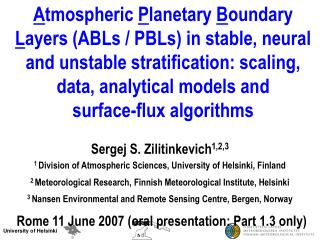 Sergej S. Zilitinkevich 1,2,3 1  Division of Atmospheric Sciences, University of Helsinki, Finland