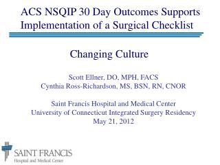 ACS NSQIP 30 Day Outcomes Supports  Implementation of a Surgical Checklist