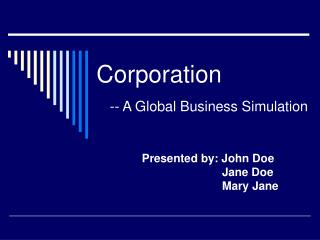 Corporation -- A Global Business Simulation