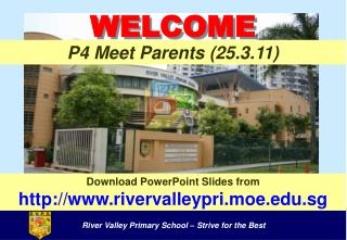 Download PowerPoint Slides from rivervalleypri.moe.sg