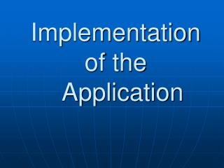Implementation of the    Application