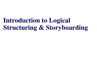 Introduction to Logical Structuring & Storyboarding