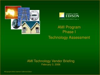 AMI Program Phase I  Technology Assessment
