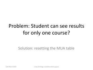 Problem: Student can see results for only one course?