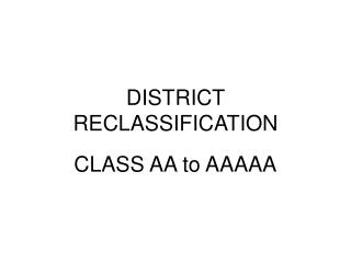 DISTRICT RECLASSIFICATION
