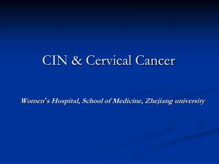 CIN & Cervical Cancer