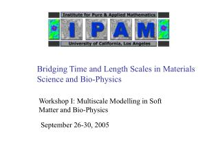 Bridging Time and Length Scales in Materials Science and Bio-Physics