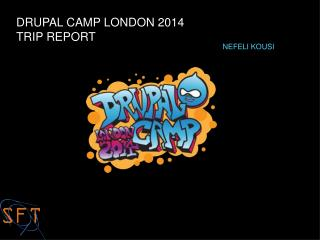 DRUPAL CAMP LONDON 2014  TRIP REPORT