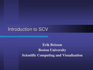 Introduction to SCV