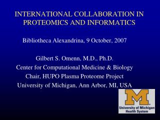 INTERNATIONAL COLLABORATION IN PROTEOMICS AND INFORMATICS