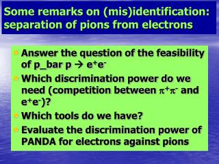 Some remarks on (mis)identification: separation of pions from electrons