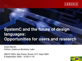 SystemC and the future of design languages: Opportunities for users and research